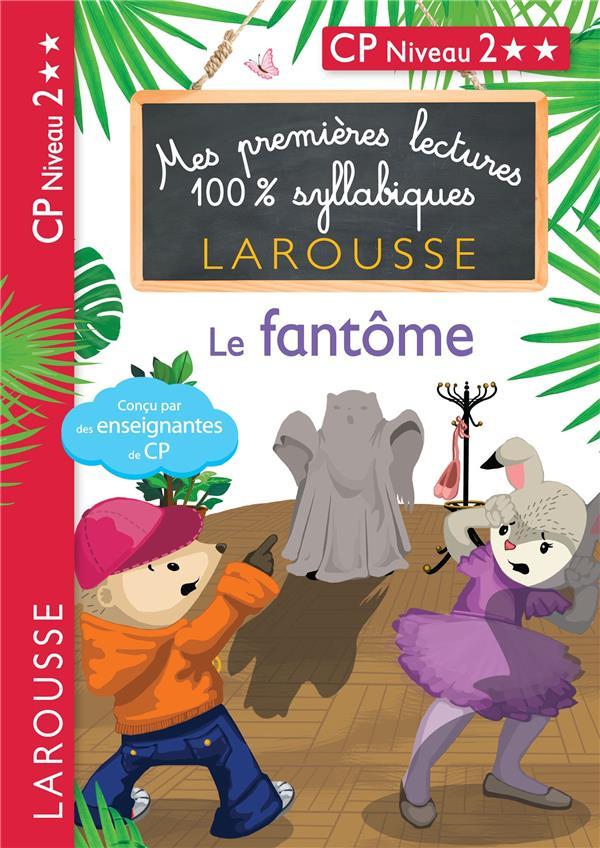 MES PREMIERES LECTURES 100% SYLLABIQUES  -  LE FANTOME HEFFNER/LEVALLOIS LAROUSSE