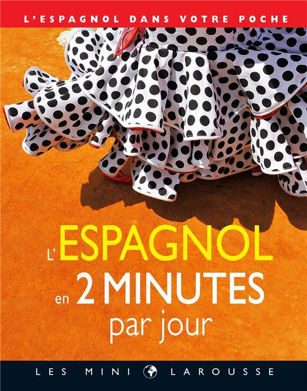 L'ESPAGNOL EN 2 MINUTES PAR JOUR COLLECTIF LAROUSSE