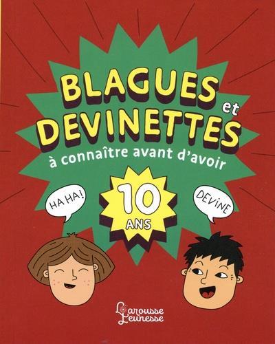 BLAGUES ET DEVINETTES A CONNAITRE AVANT D'AVOIR 10 ANS MEYER AURORE LAROUSSE