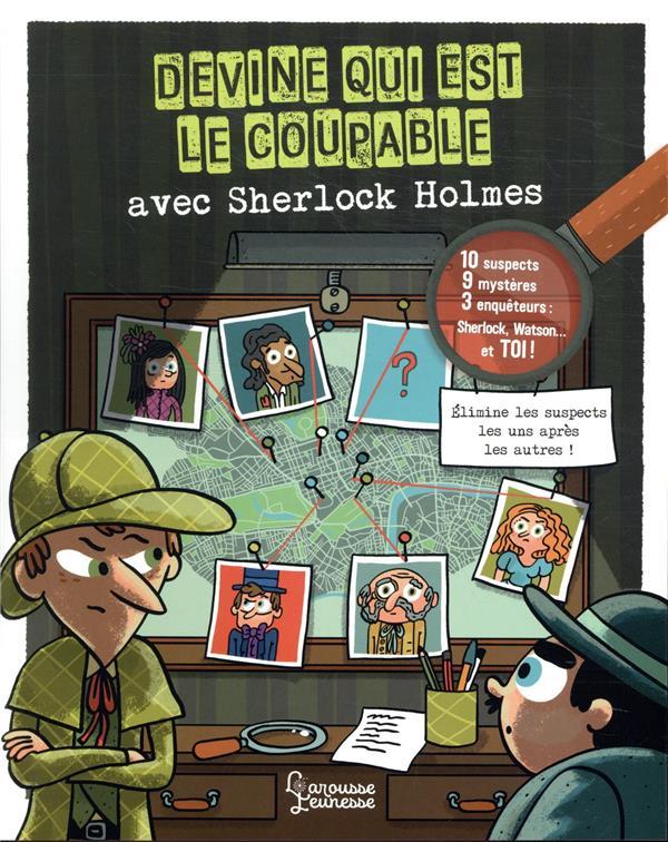 DEVINE QUI EST LE COUPABLE AVEC SHERLOCK HOLMES LEBRUN/MEHEE LAROUSSE