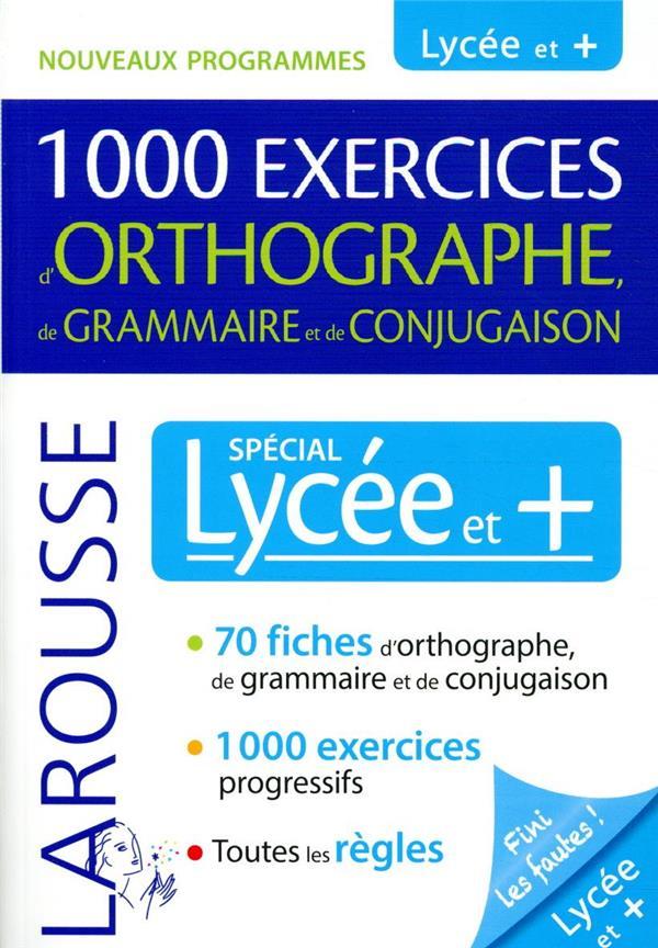 1000 EXERCICES D'ORTHOGRAPHE, DE GRAMMAIRE ET DE CONJUGAISON