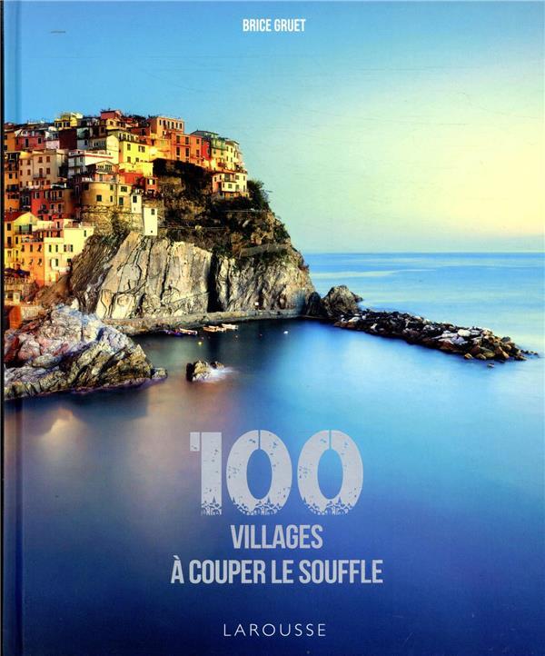 100 VILLAGES A COUPER LE SOUFFLE