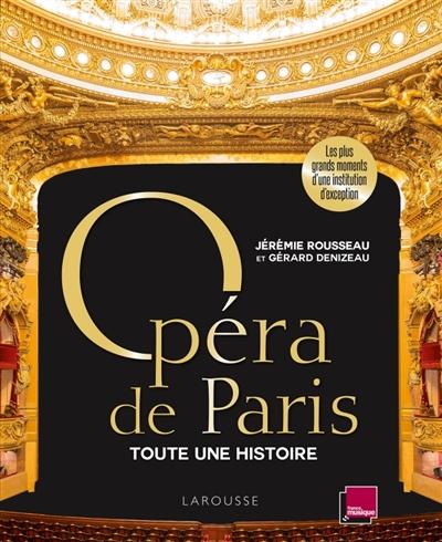OPERA DE PARIS, TOUTE UNE HISTOIRE
