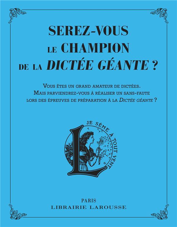 SEREZ-VOUS LE CHAMPION DE LA DICTEE GEANTE ? SANTAKI RACHID LAROUSSE