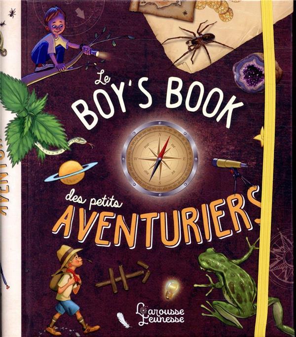 LE BOYS' BOOK DES PETITS AVENTURIERS LECREUX/ROUX/GALLAIS LAROUSSE