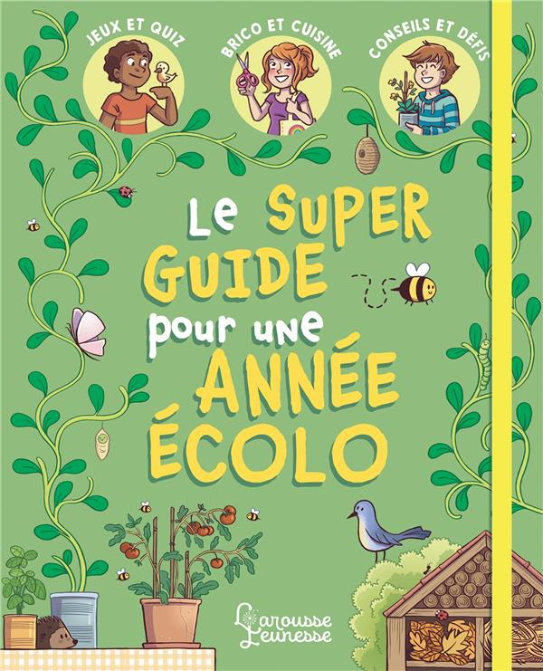 LE SUPER GUIDE POUR UNE ANNEE ECOLO MEYER/TOURNEFEUILLE LAROUSSE