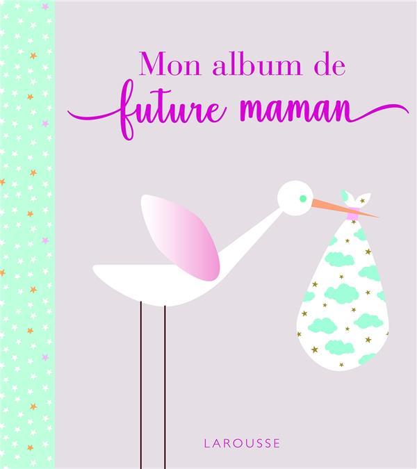 MON ALBUM DE FUTURE MAMAN XXX LAROUSSE