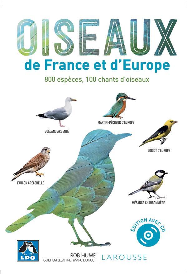 OISEAUX DE FRANCE ET D'EUROPE  -  800 ESPECES, 100 CHANTS D'OISEAUX COLLECTIF LAROUSSE