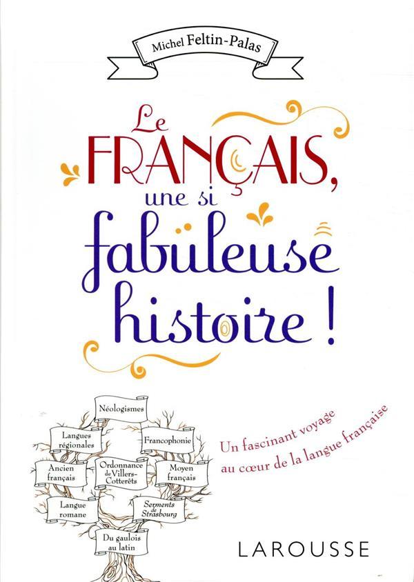 LE FRANCAIS, UNE SI FABULEUSE HISTOIRE !