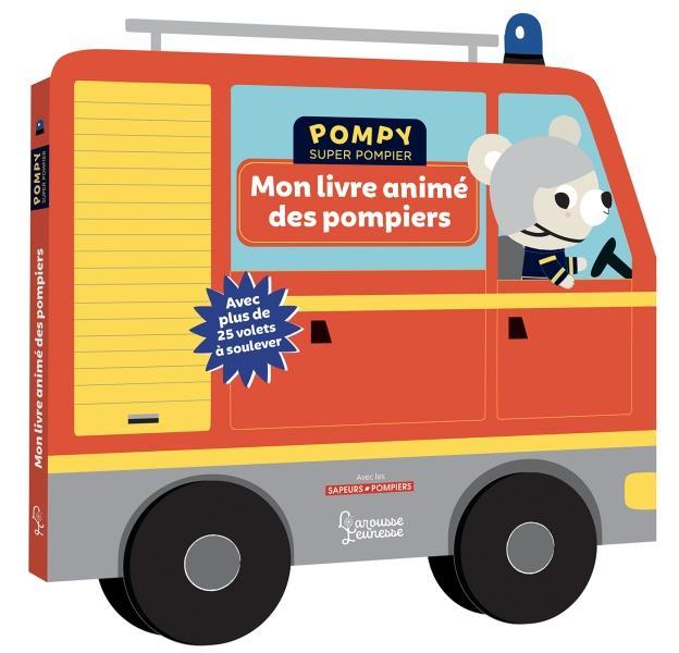 POMPY SUPER POMPIER  -  MON LIVRE ANIME DES POMPIERS KECIR LEPETIT/BARDY LAROUSSE