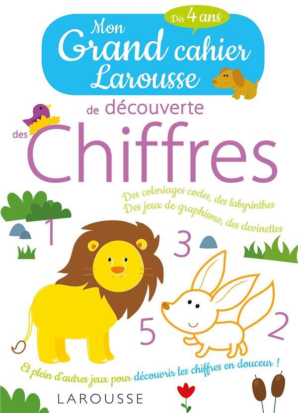 MON GRAND CAHIER LAROUSSE DE DECOUVERTE DES CHIFFRES