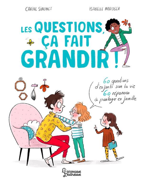 LES QUESTIONS, CA FAIT GRANDIR SIMONET CARINE LAROUSSE
