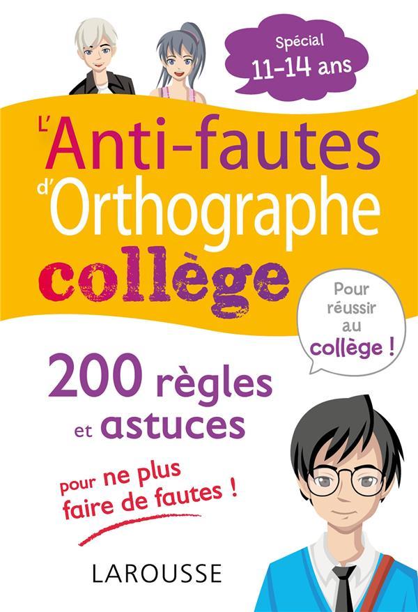 L'ANTI-FAUTES D'ORTHOGRAPHE  -  COLLEGE BERLION DANIEL LAROUSSE