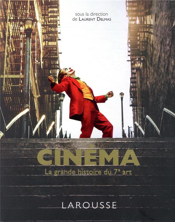 CINEMA  -  LA GRANDE HISTOIRE DU 7E ART DELMAS LAURENT LAROUSSE