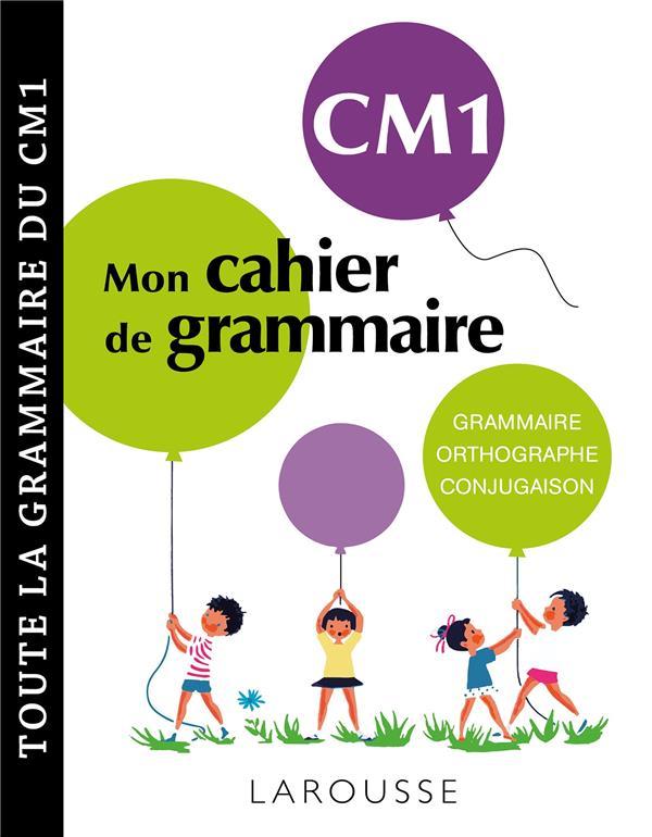 MON CAHIER DE GRAMMAIRE  -  CM1