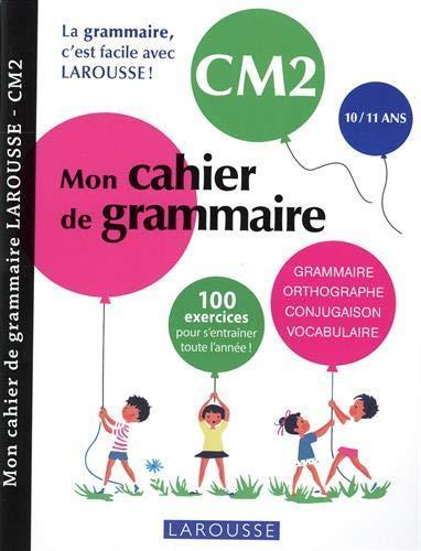MON CAHIER DE GRAMMAIRE  -  CM2