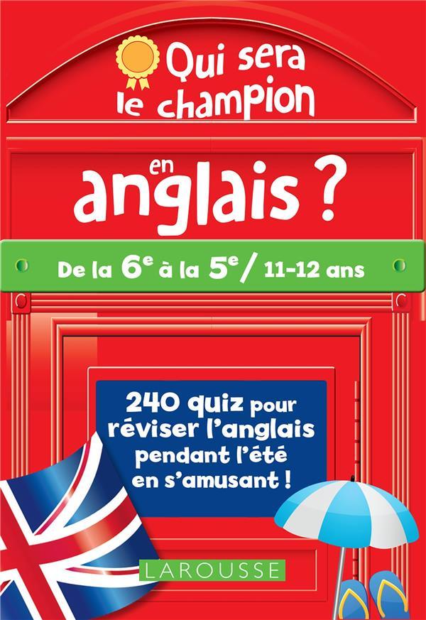 QUI SERA LE CHAMPION EN ANGLAIS ?  -  DE LA 6E A LA 5E LECLERC/SANTINI LAROUSSE