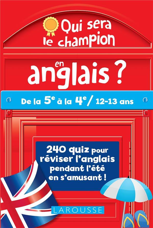 QUI SERA LE CHAMPION EN ANGLAIS ?  -  DE LA 5E A LA 4E LECLERC/SANTINI LAROUSSE