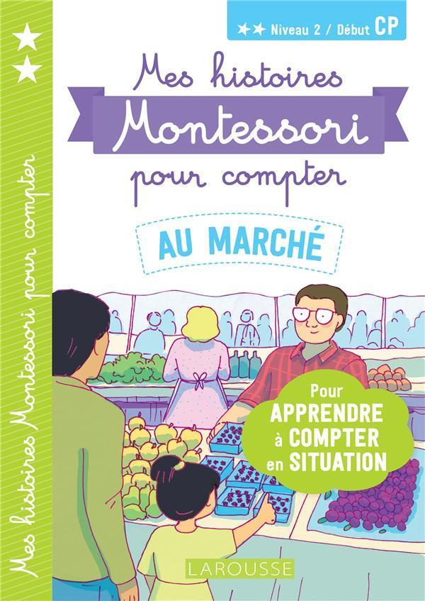 MES HISTOIRES MONTESSORI POUR COMPTER  -  AU MARCHE