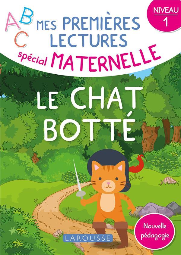 MES PREMIERES LECTURES SPECIAL MATERNELLE  -  LE CHAT BOTTE BOTTON-DUVAL LAROUSSE