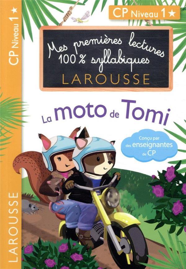 MES PREMIERES LECTURES 100% SYLLABIQUES  -  LA MOTO DE TOMI LEVALLOIS/HEFFNER LAROUSSE