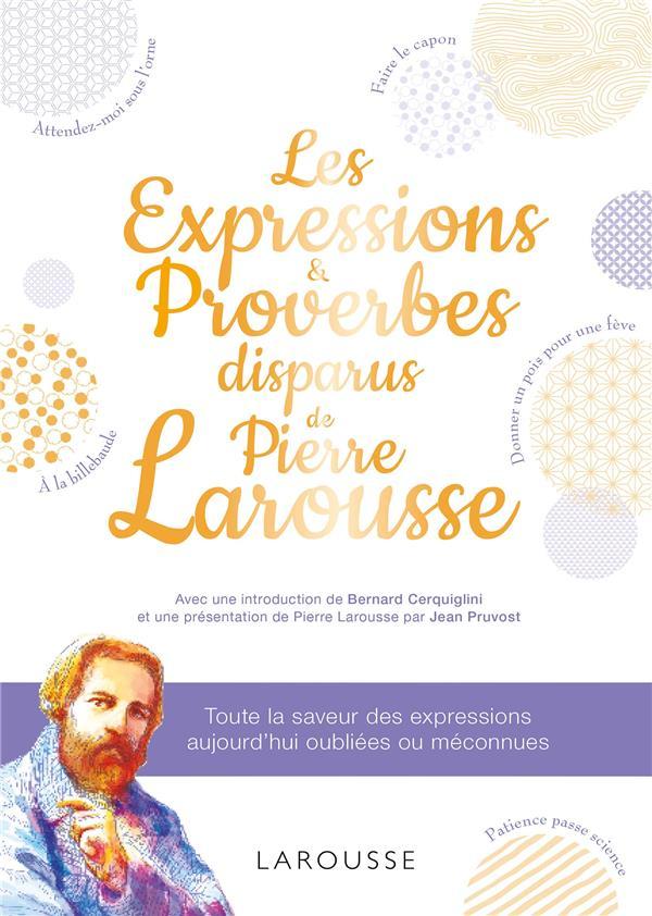 LES EXPRESSIONS et PROVERBES DISPARUS DE PIERRE LAROUSSE