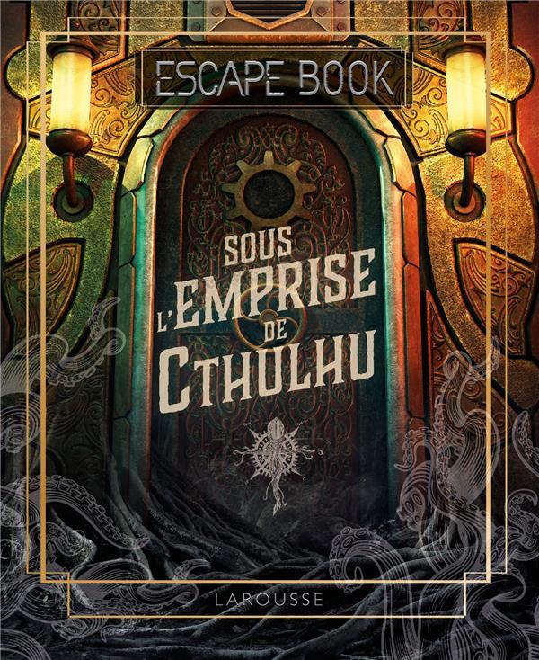 ESCAPE BOOK  -  SOUS L'EMPRISE DE CTHULHU