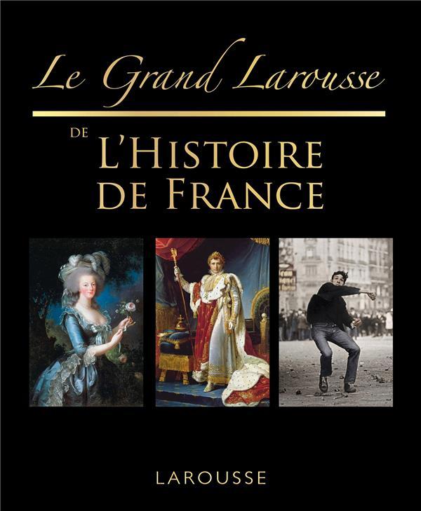 LE GRAND LAROUSSE DE L'HISTOIRE DE FRANCE XXX LAROUSSE