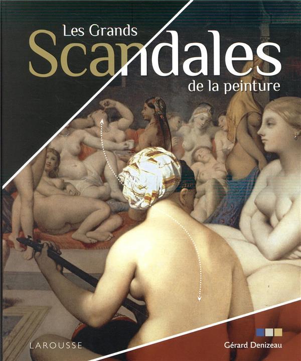 LES GRANDS SCANDALES DE LA PEINTURE