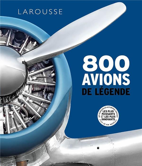 800 AVIONS DE LEGENDE  COLLECTIF LAROUSSE