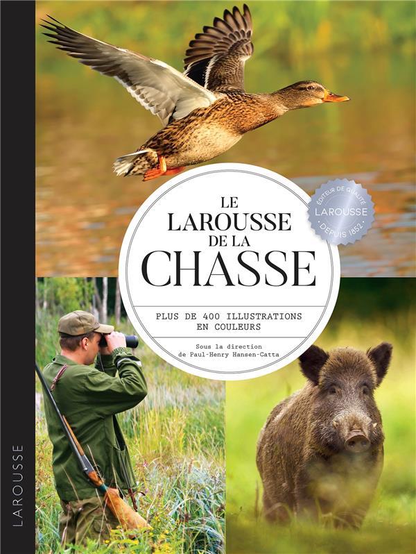 LE LAROUSSE DE LA CHASSE HANSEN-CATTA P-H. LAROUSSE