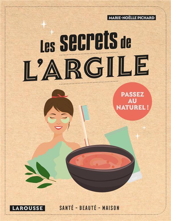 LES SECRETS DE L'ARGILE PICHARD, MARIE-NOELLE LAROUSSE