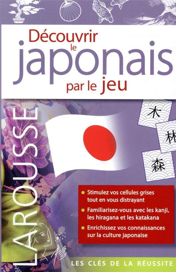 DECOUVRIR LE JAPONAIS PAR LE JEU COLLECTIF LAROUSSE