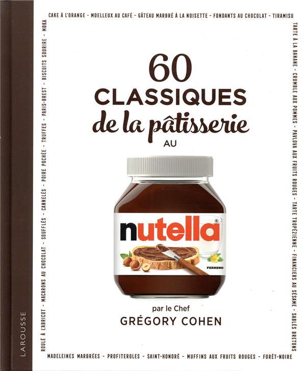 60 CLASSIQUES DE LA PATISSERIE COHEN/DUMONT LAROUSSE