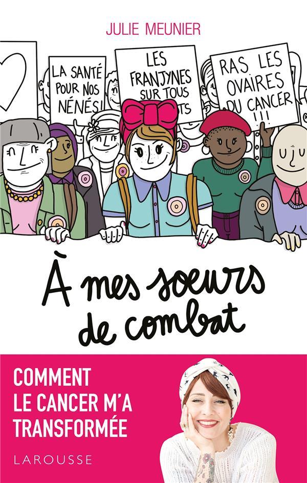 A MES SOEURS DE COMBAT MEUNIER JULIE LAROUSSE