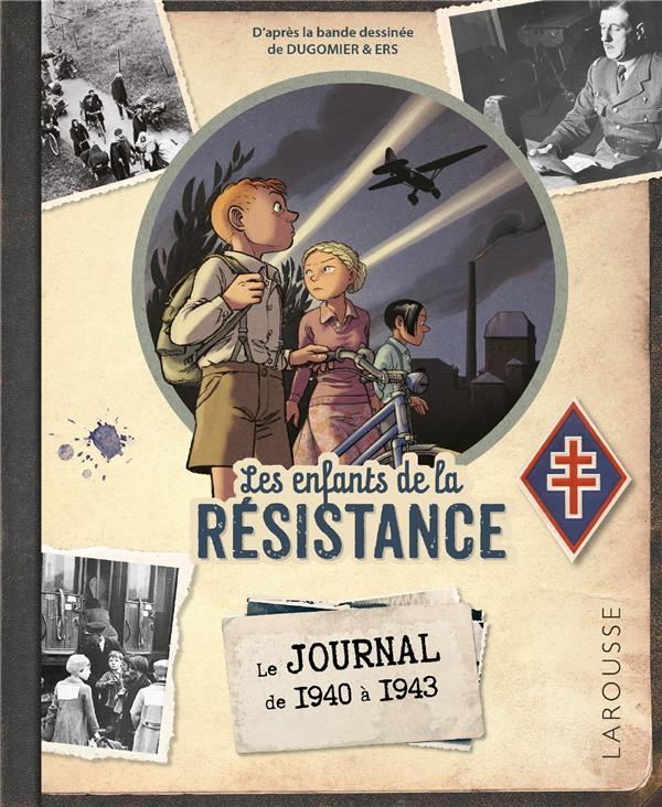 LES ENFANTS DE LA RESISTANCE  -  LE JOURNAL DE 1940 A 1943 COLLECTIF LAROUSSE