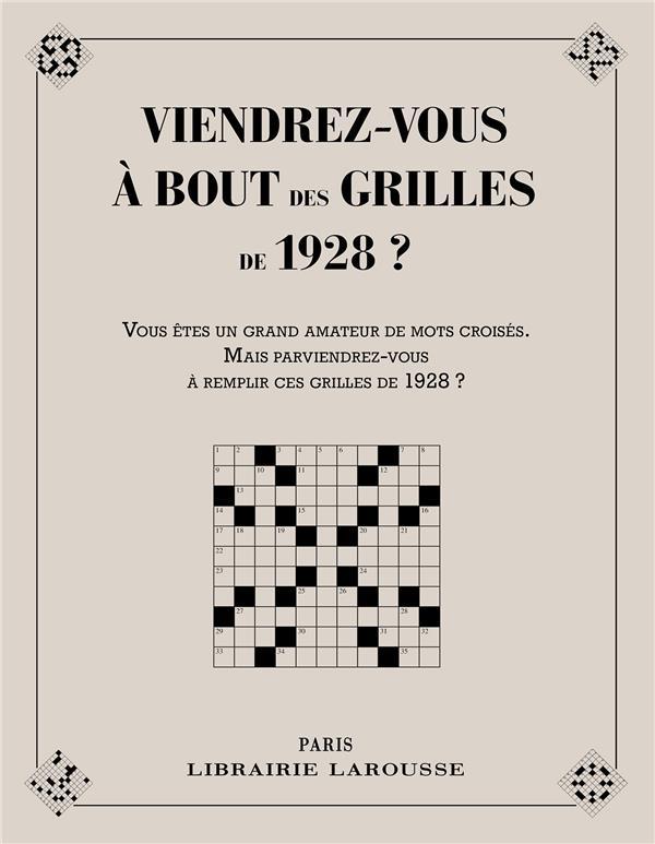 VIENDREZ-VOUS A BOUT DES GRILLES DE 1928 ? CUNOW YVES LAROUSSE