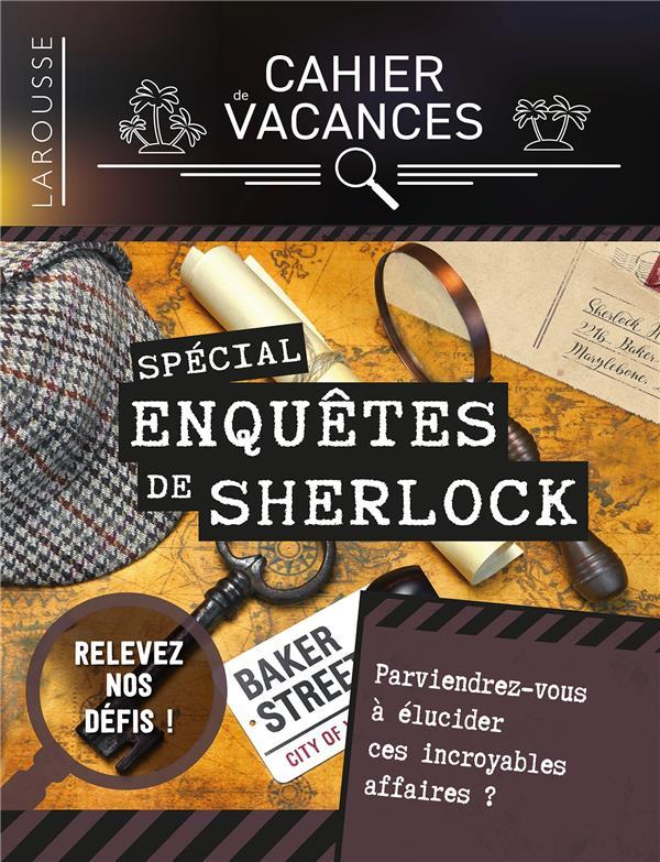 CAHIER DE VACANCES LAROUSSE (ADULTE) : SPECIAL ENQUETES DE SHERLOCK HOLMES