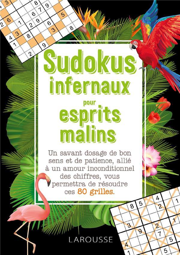 SUDOKUS INFERNAUX POUR ESPRITS MALINS  COLLECTIF LAROUSSE