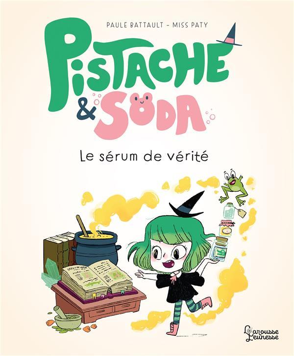 PISTACHE et SODA  -  LE SERUM DE VERITE BATTAULT/MISS PATY LAROUSSE