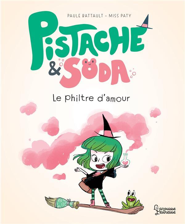 PISTACHE et SODA  -  LE FILTRE D'AMOUR BATTAULT/MISS PATY LAROUSSE