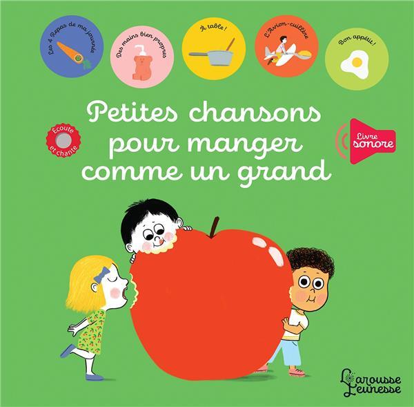 PETITES CHANSONS POUR MANGER COMME UN GRAND BATTAULT/MORY LAROUSSE