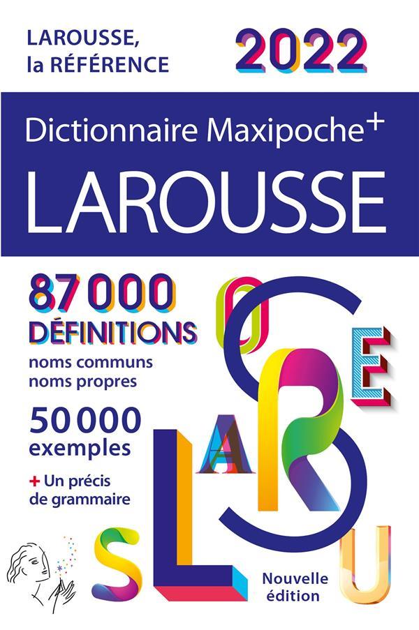 DICTIONNAIRE MAXIPOCHE + LAROUSSE (EDITION 2022) COLLECTIF LAROUSSE