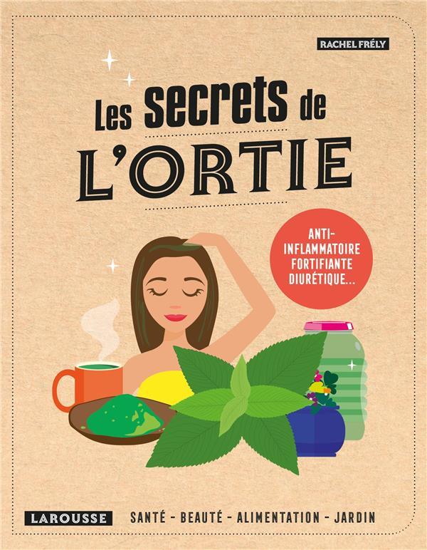 LES SECRETS DE L'ORTIE FRELY RACHEL LAROUSSE