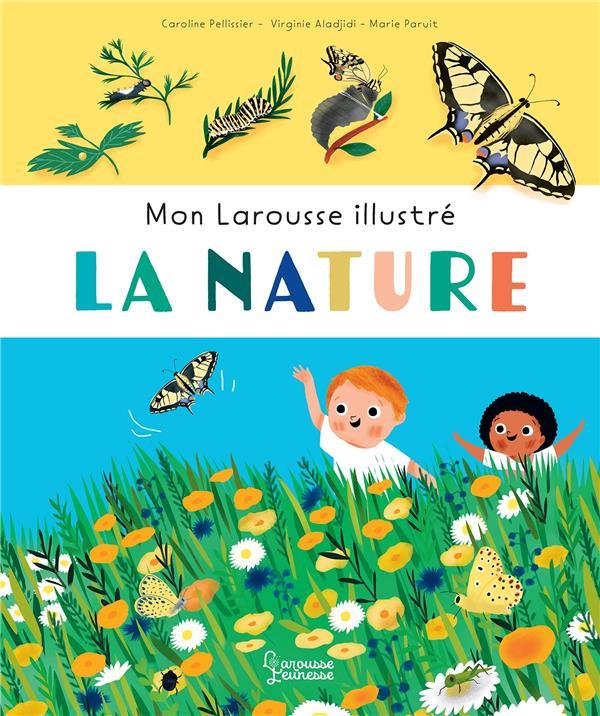 MON LAROUSSE ILLUSTRE : LA NATURE