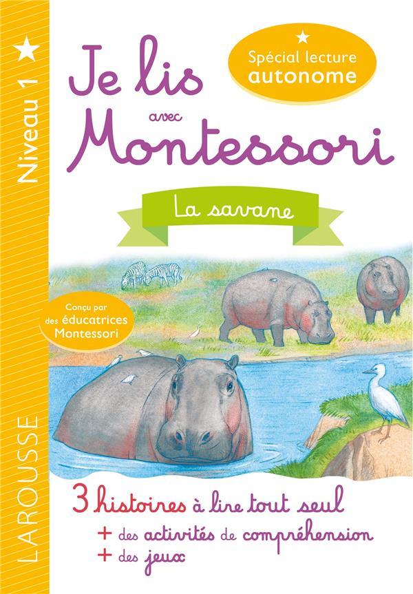 JE LIS AVEC MONTESSORI  -  LA SAVANE GALON/RINALDI/AMELIN LAROUSSE
