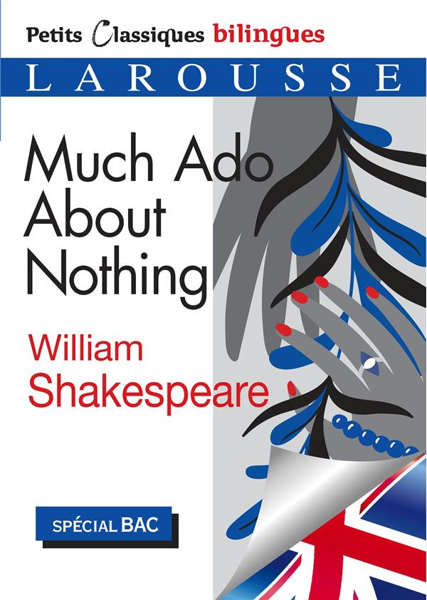 PETITS CLASSIQUES BILINGUES  -  MUCH ADO ABOUT NOTHING SHAKESPEARE, WILLIAM LAROUSSE