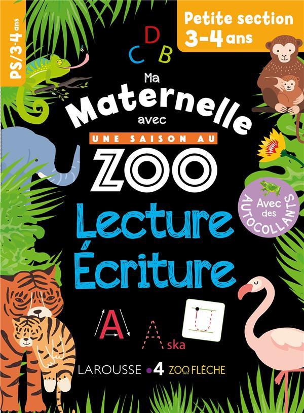 MA MATERNELLE AVEC UNE SAISON AU ZOO  -  LECTURE-ECRITURE  -  PS  COLLECTIF LAROUSSE