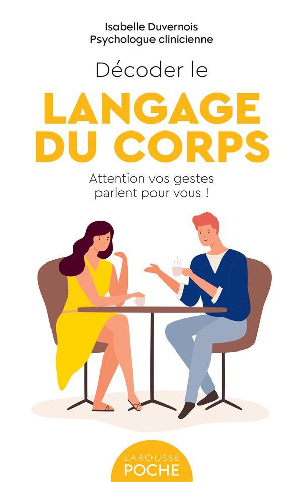 DECODER LE LANGAGE DU CORPS : ATTENTION VOS GESTES PARLENT POUR VOUS !
