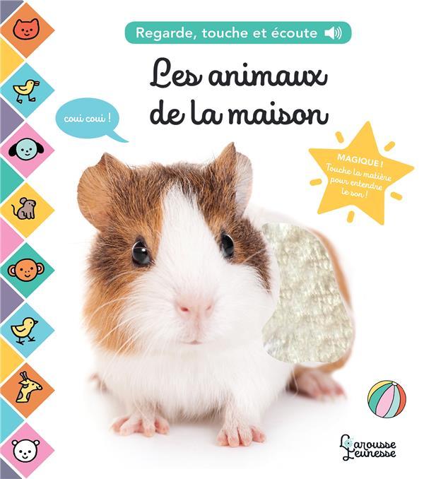 REGARDE, TOUCHE ET ECOUTE : LES ANIMAUX DE LA MAISON COGUMELO CLUB LAROUSSE